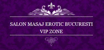 Vip Zone – Salon De Masaj Erotic Si De Relaxare